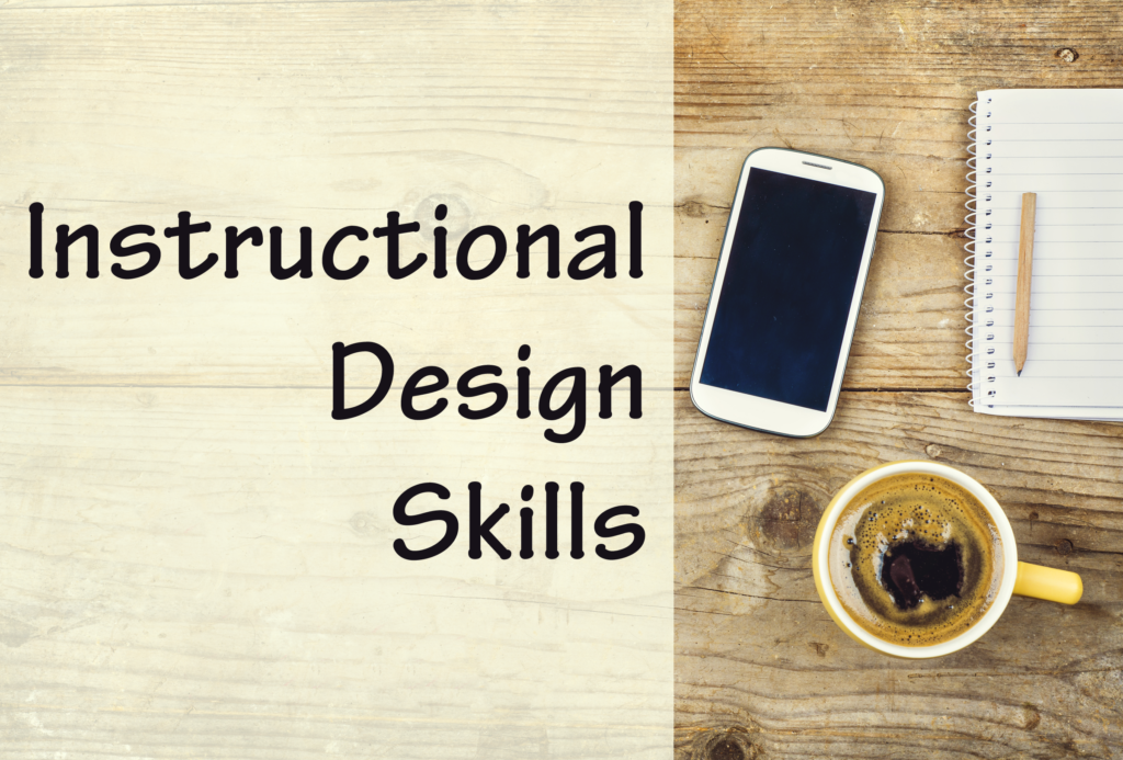Instructional Design Skills Experiencing Elearning
