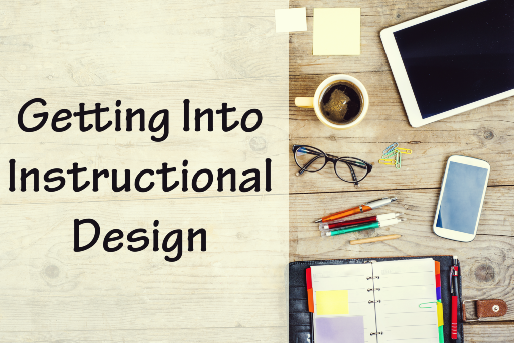 Getting Into Instructional Design Experiencing Elearning