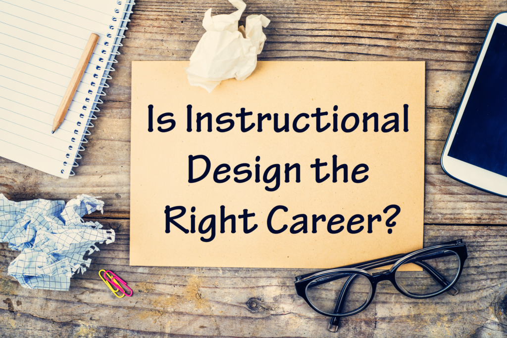 Is Instructional Design the Right Career? - Experiencing