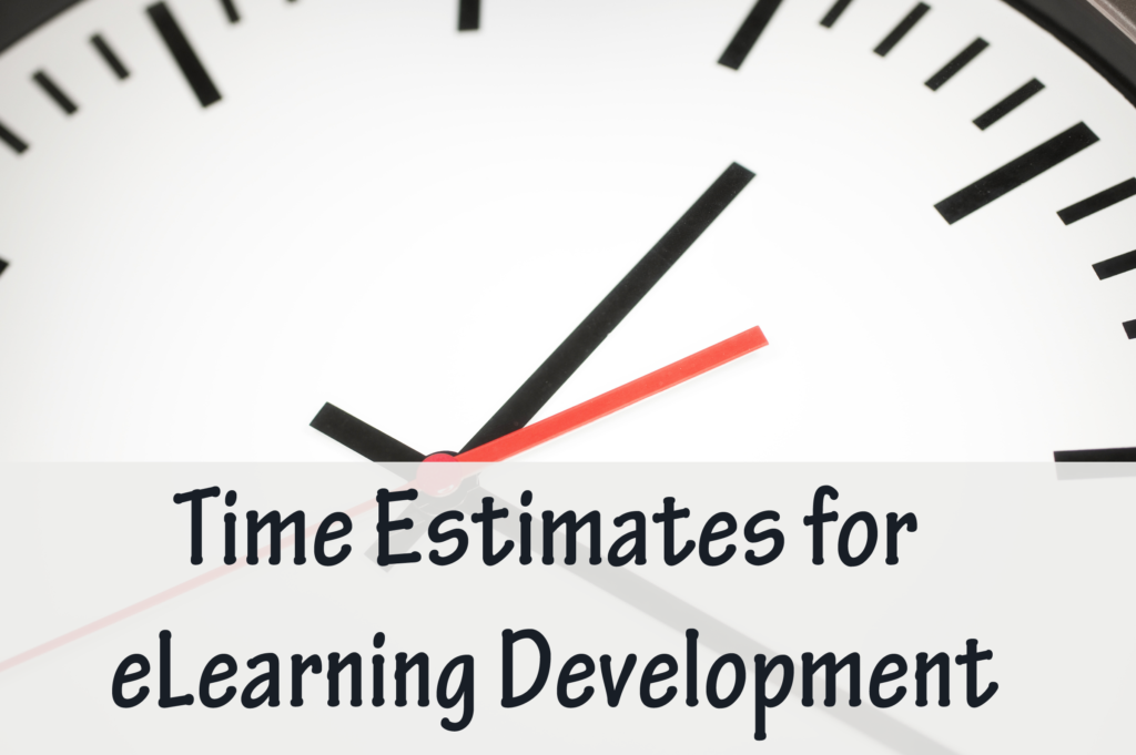 Time Estimates for eLearning Development - Experiencing